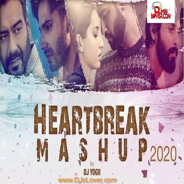 Heartbreak Mashup DJ Yogii