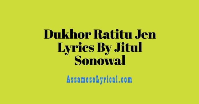 Dukhor Ratitu Jen Lyrics