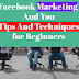 Facebook Marketing And You | Tips And Techniques for Beginners