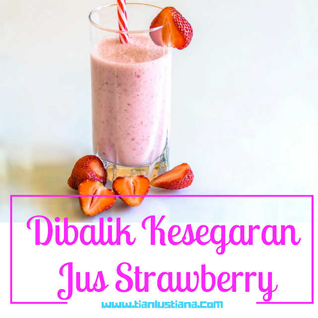 Dibalik Kesegaran Jus Strawberry