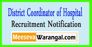 District Coordinator of Hospital Services Vizianagaram Recruitment Notification 2017