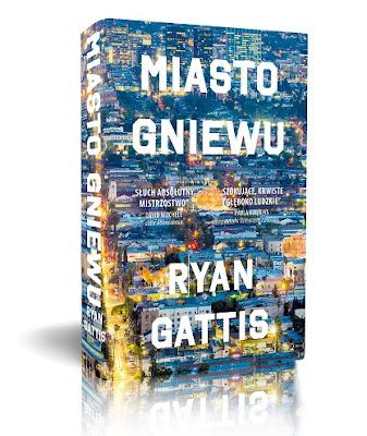 """Ryan Gattis """"Miasto gniewu"""""""
