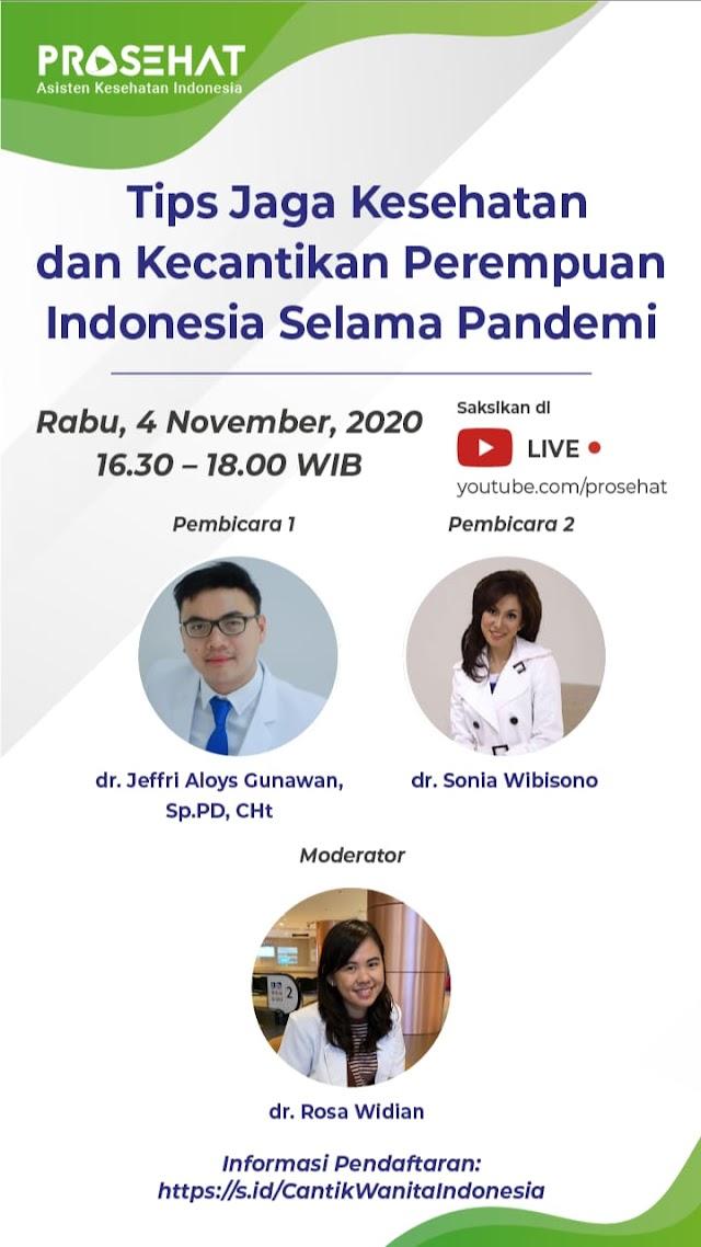 Internal Medicine Webinar Series*    Tema: Tips Jaga Kesehatan dan Kecantikan Perempuan Indonesia Selama Pandemi COVID-19