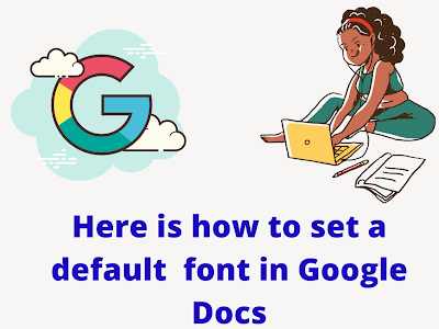 Here Is How to Make Your Preferred Font The Default Font in Google Docs