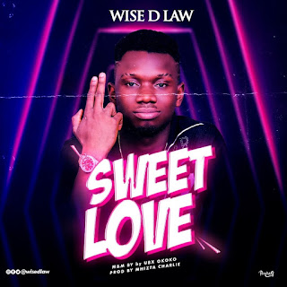 Wise D Law – Sweet Love
