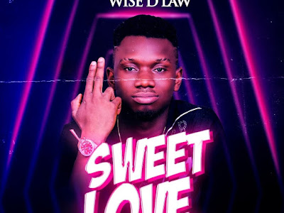 DOWNLOAD MP3: Wise D Law – Sweet Love || @Wise_d_law