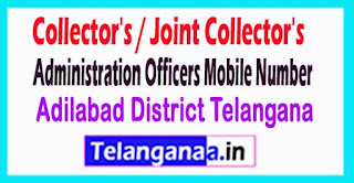Adilabad Collector's / Joint Collector's Administration Officers Mobile Number