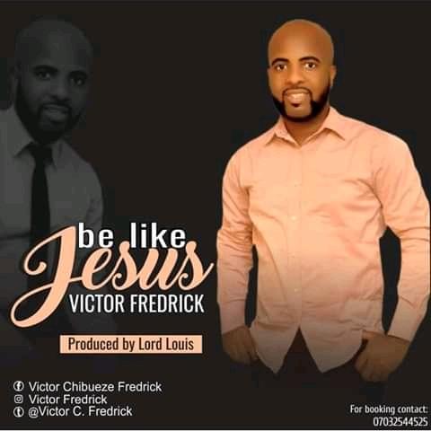 AUDIO: Be Like Jesus - Victor Chibueze