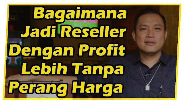 Menjadi Reseller dengan Profit Lebih