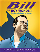 book cover of Bill the Boy Wonder Secret CoCreator of Batman by Marc Tyler Nobleman published by Charlesbridge
