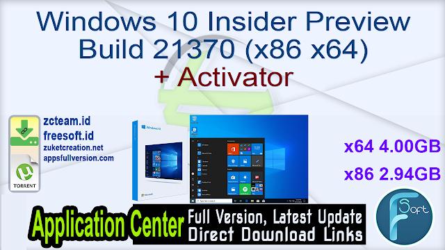 Windows 10 Insider Preview Build 21370 (x86 x64) + Activator _ ZcTeam.id