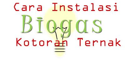 cara buat biogas dari kotoran sapi