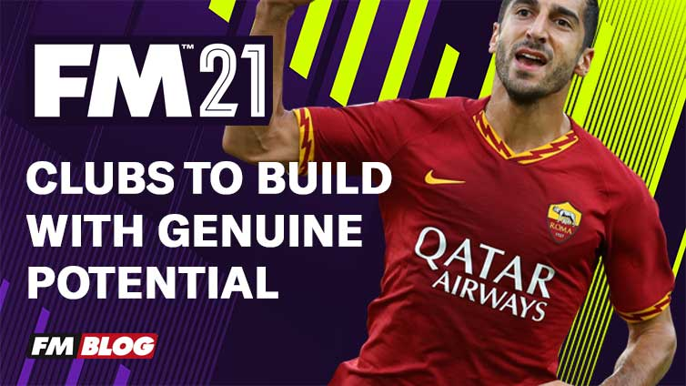 Football Manager 2021 - Clubs to Build with Genuine Potential