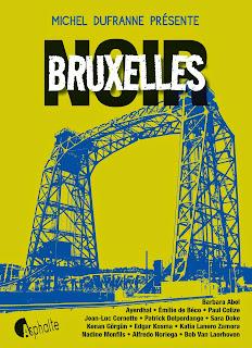 Bruxelles noir - Michel Dufranne - anthologie - Asphalte éditions