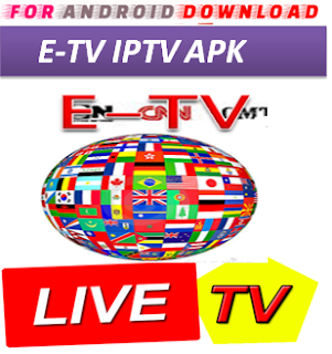 Download Android E-TV IPTVPro LITE IPTV Television Apk -Watch Free Live Cable TV Channel-Android Update LiveTV Apk  Android APK Premium Cable Tv,Sports Channel,Movies Channel On Android.