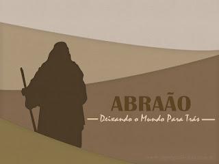Abraão: Deixando o Mundo Para Trás