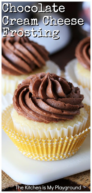 Chocolate Cream Cheese Frosting ~ Loaded with rich, bold chocolate flavor, this recipe delivers up a fabulous chocolate frosting that's not overly sweet. It's a perfect chocolate lover's choice for topping just about any batch of cupcakes or cake! #chocolatefrosting #chocolatecreamcheesefrosting #frostingrecipe  www.thekitchenismyplayground.com