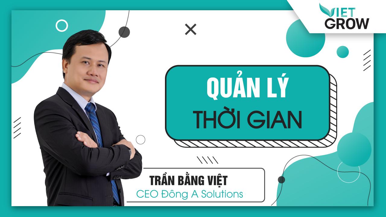 Share khóa học QUẢN LÝ THỜI GIAN - Trần Bằng Việt