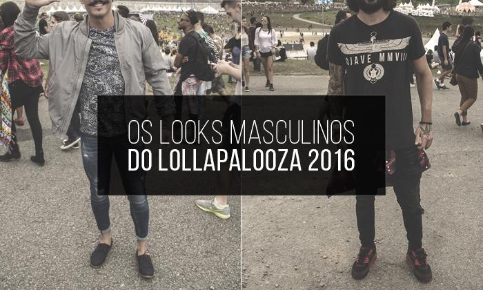 f9dd750bb Quem sempre acompanha o Macho Moda viu que há um tempo anunciei que mais  uma vez o Blog seria Embaixador Oficial do LollaPalooza Brasil, certo?