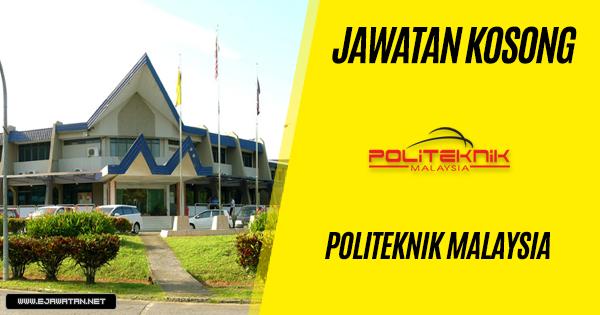 jawatan kosong politeknik malaysia 2019