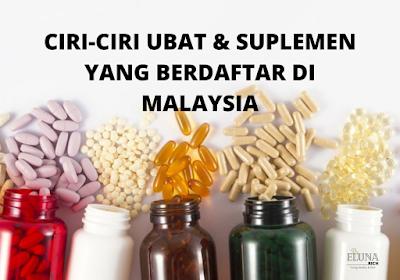 Ciri-ciri ubat dan suplemen berdaftar di malaysia