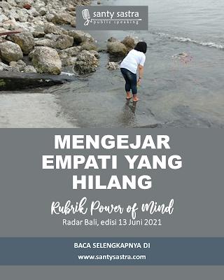 2 - Mengejar Empati yang hilang - Rubrik Power of Mind - Santy Sastra - Radar Bali - Jawa Pos - Santy Sastra Public Speaking