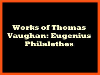 Works of Thomas Vaughan: Eugenius Philalethes (1919) edited by Arthur Edward Waite.