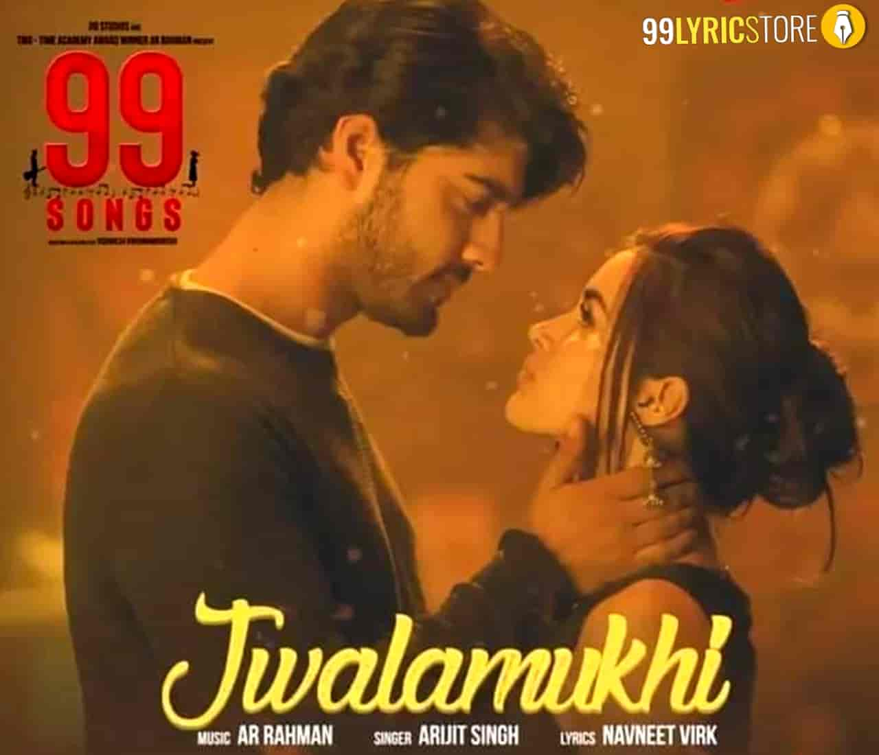 """Jwalamukhi Lyrics :- Feel the fire of love in this love season by Jwalamukhi Song from legend A.R. Rahman's music album """"99Songs"""" which is very beautifully sung by Arijit Singh. Music of this song given by great musician A.R. Rahman while this beautiful track Jwalamukhi lyrics has penned by Navneet Virk. This song is presented by Sony Music India label."""