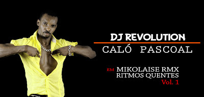 Dj Revolution Feat. Calo Pascoal - Mikolaise Remix (Kizomba) [Download]