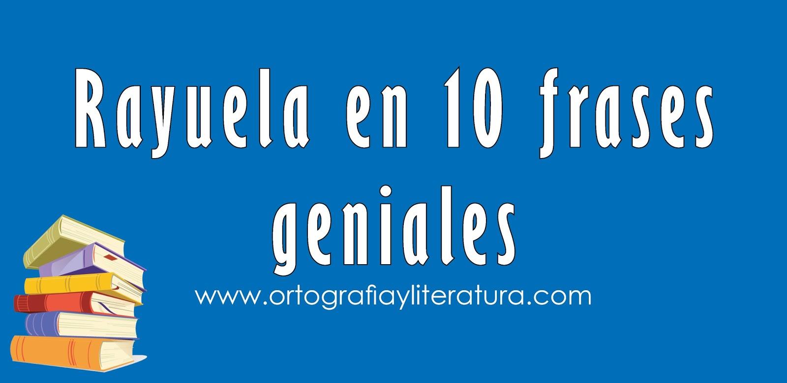 Rayuela En 10 Frases Geniales Ortografía Y Literatura