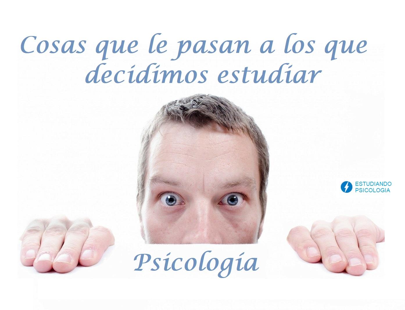 56 cosas que les pasa a quienes estudian psicología