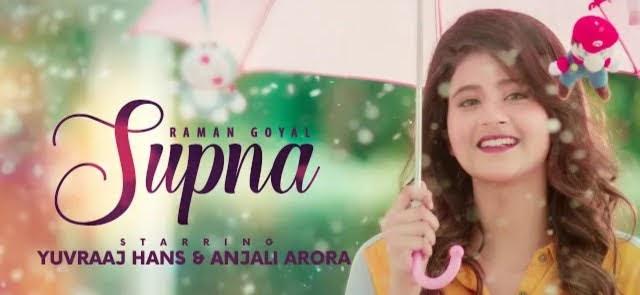 SUPNA LYRICS - Raman Goyal | Yuvraaj Hans | Anjali Arora