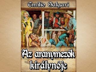 Emilio Salgari Az aranymezők királynője kalandregény