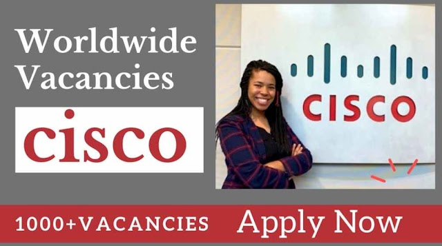 CISCO Job Vacancies 2021 | UAE-Qatar-KSA-Kuwait-USA-UK-India-Singapore-Malaysia