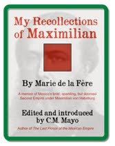 Click on the cover to learn more about this rare eyewitness memoir of Maximilian
