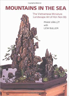 Mountains in the Sea - An introduction to Vietnamese Bonsai Art of Hon Non Bo