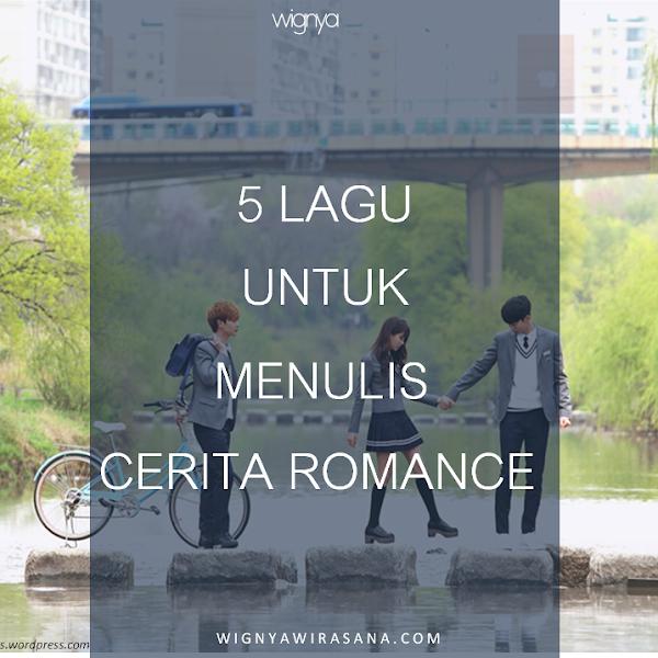 5 LAGU UNTUK MENULIS CERITA ROMANCE