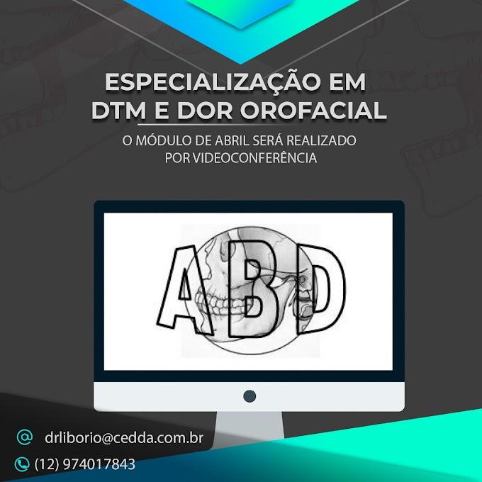Especialização em DTM e Dor Orofacial de abril será por videoconferência!
