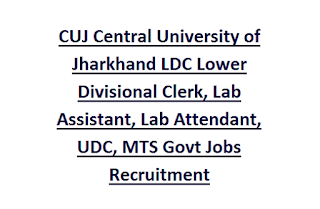 CUJ Central University of Jharkhand LDC Lower Divisional Clerk, Lab Assistant, Lab Attendant, UDC, MTS Govt Jobs Recruitment