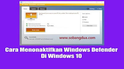 Tips Menonaktifkan Windows Defender Windows 10