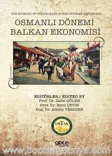 Zafer Gölen, Birol Çetin, Abidin Temizer - Osmanlı Dönemi Balkan Ekonomisi