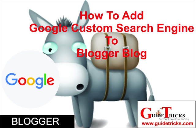 How to Add Google Custom Search Engine to Blogger Blog