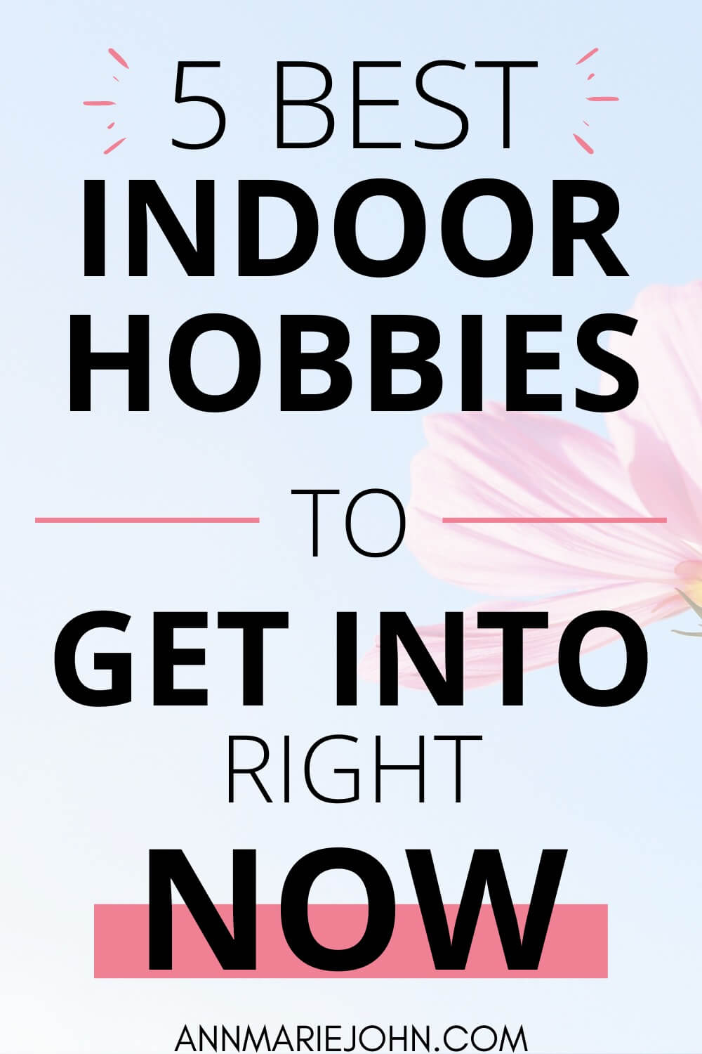 The Best Indoor Hobbies to Get Into Right Now