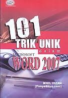 Judul Buku:101 Trik Unik dalam Microsoft Word 2007