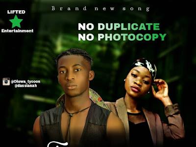 [MUSIC] Oluwa_TycooN ft. Dassianah - NO PHOTOCOPY