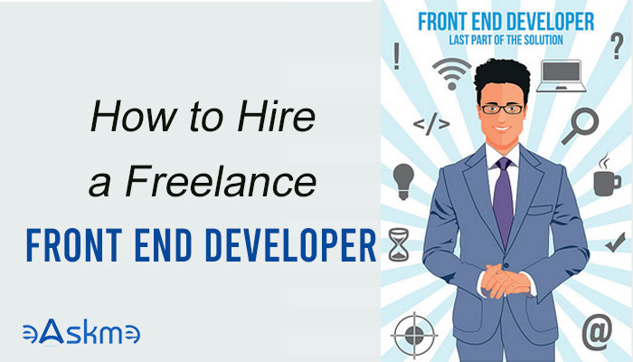 How To Hire A Freelance Front End Developer: eAskme