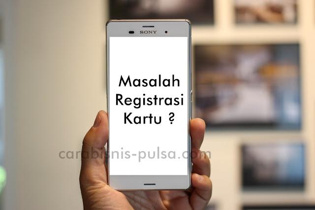 Masalah Tidak Bisa Registrasi Kartu  Perdana
