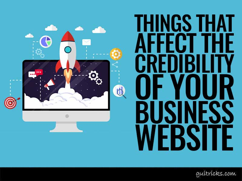 Things That Affect The Credibility Of Your Business Website