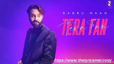 Tera Fan Song Lyrics | Official Video | Babbu Maan | Himansh Verma | Navrattan Music