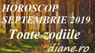 Horoscop septembrie 2019  Toate zodiile